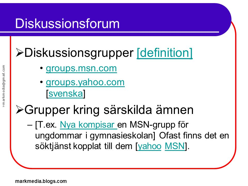 Diskussionsforum Diskussionsgrupper [definition]